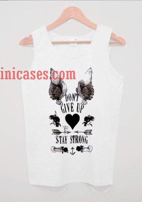 Dont give Up Stay Strong tank top unisex