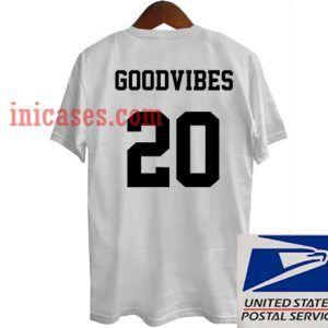 Good Vibes 20 T shirt