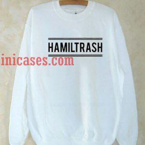 Hamiltrash Sweatshirt