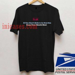 If You Don't Believe In Oral Sex T Shirt