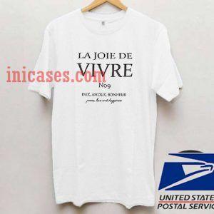 Joie De Vivre T shirt Unisex Adult T shirt - T shirt for men and Women