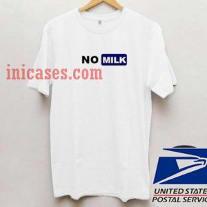 No Milk T shirt