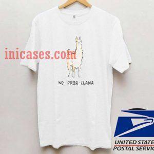No prob-llama T shirt