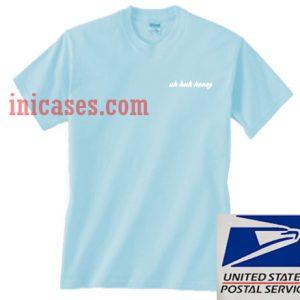Uh Huh Honey Blue T shirt