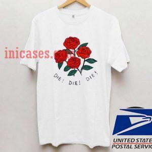 die die die rose T shirt