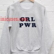 Grl Pwr Grey Sweatshirt for Men And Women