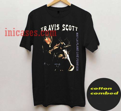 56424ba6d1d4 Travis Scott May LA Flame Live Forever T shirt