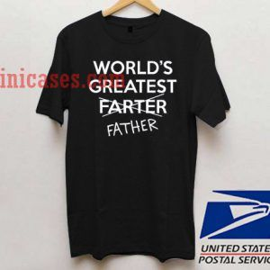 World Greatest Farter Father T shirt