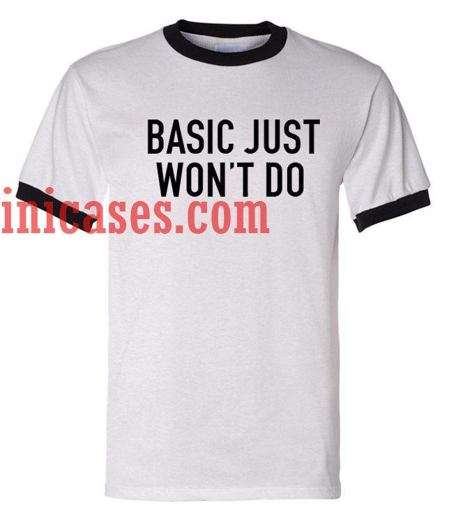 basic just won't do ringer t shirt