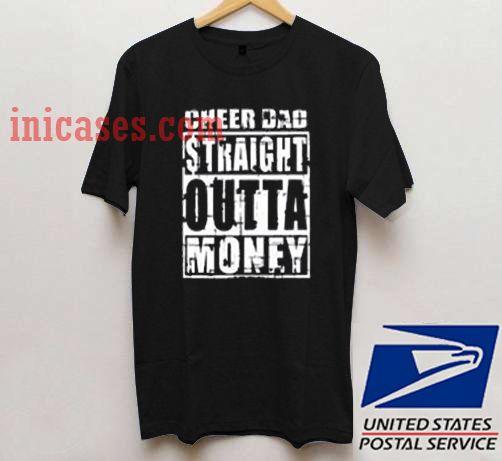Cheer dad straight outta money T shirt