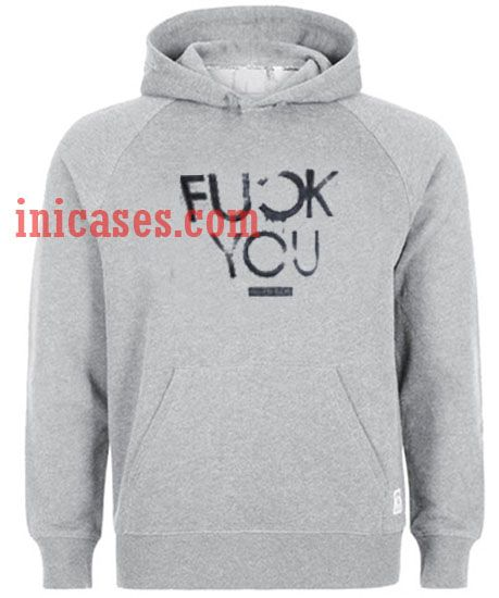Fuck You grey Hoodie pullover
