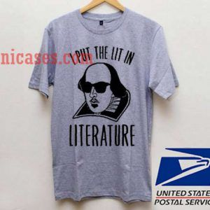 I put the lit in literature T shirt