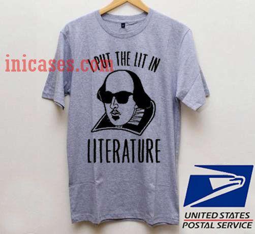 I put the lit in literature T shirt