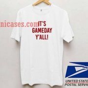 It's Gameday Y'all T shirt