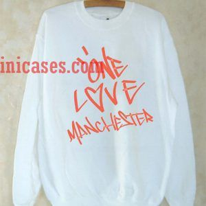 One Love Manchester Sweatshirt for Men And Women