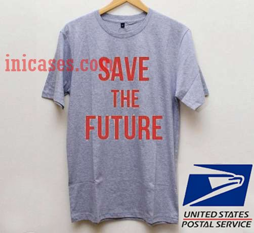 Save The Future T shirt