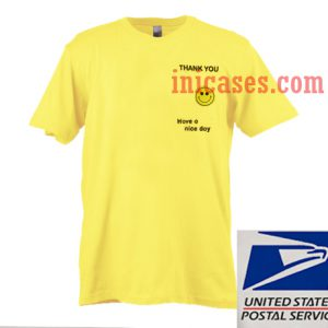 Thank you have a nice day yellow T shirt