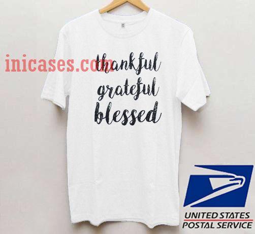 Thankful Grateful blessed T shirt