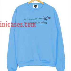 another day another dollar Sweatshirt for Men And Women