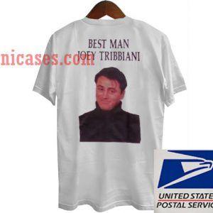best man joey tribbiani T shirt