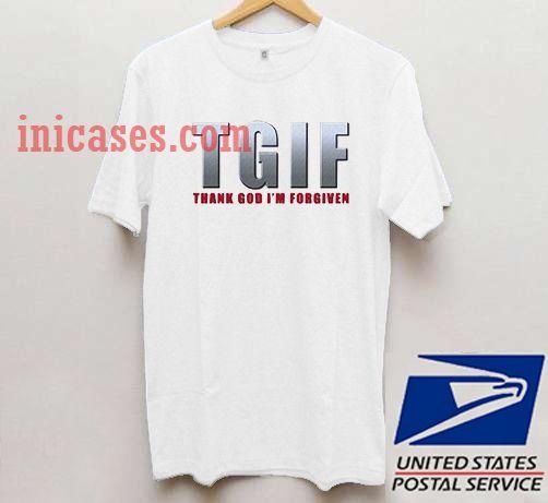 thank God i'm forgiven T shirt