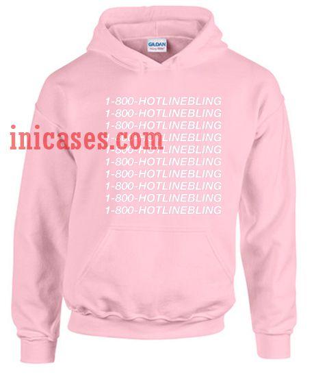1 800 Hotline Bling Hoodie pullover