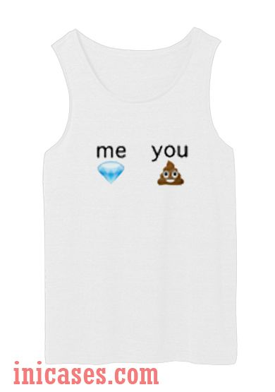 Me diamond you poop tank top unisex