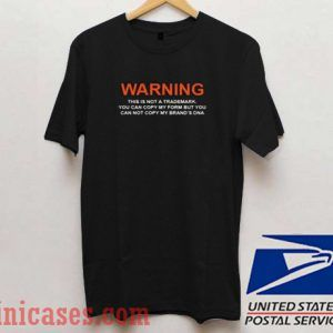 warning this is not a trademark T shirt
