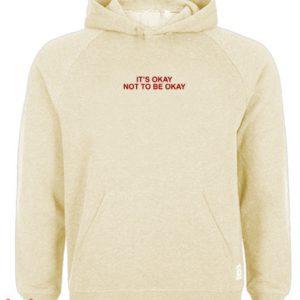 Beidge It's Okay Not To Be Okay Hoodie pullover