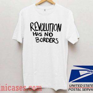 Revolution Has No Borders White T shirt