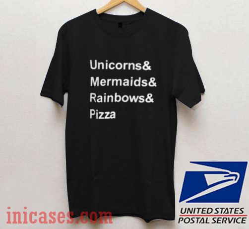 Unicorns Mermaids Rainbows Pizza T shirt