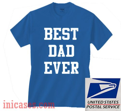 Blue Best Dad Ever T shirt