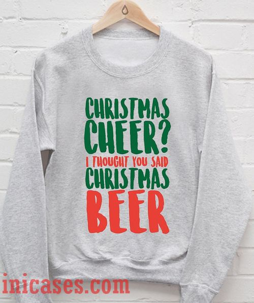 Christmas Cheer Christmas Beer Sweatshirt Men And Women