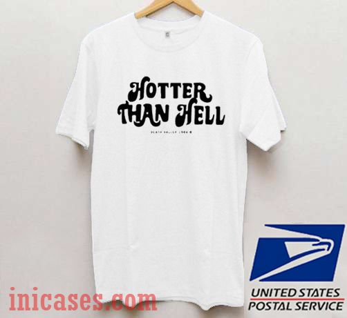 Hotter Than Hell White T shirt