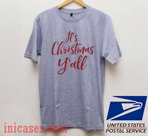 It's Christmas Y'all T shirt