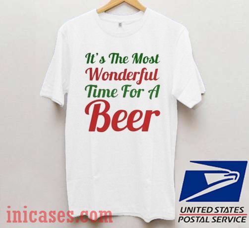 It's The Most Wonderful Time For A Beer Christmas T shirt