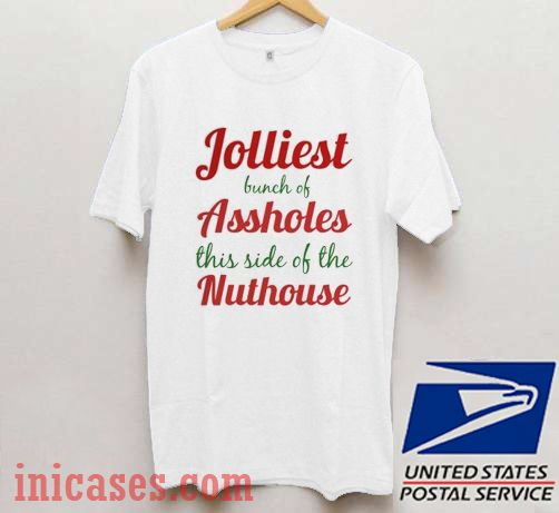 Jolliest Assholes Nuthouse T shirt