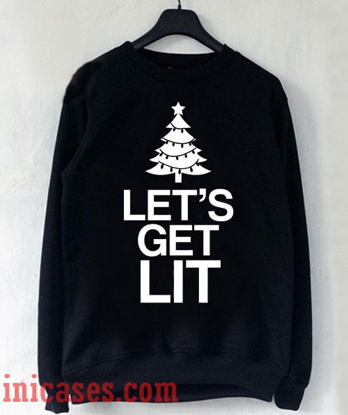 Let's Get Lit Christmas Sweatshirt Men And Women