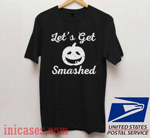 Let's Get Smashed Halloween T shirt