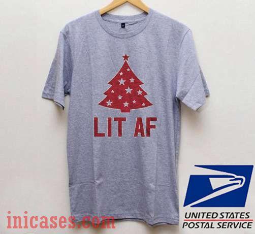 Lit Af Christmas T shirt