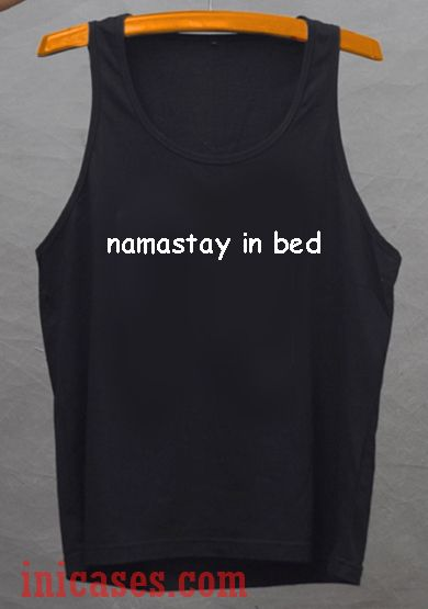 Namastay In Bed tank top unisex