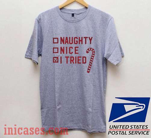 Naughty Nice I Tried Ugly Christmas T shirt
