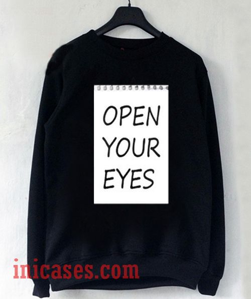 Open Your Eyes Sweatshirt Men And Women