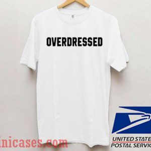 Overdressed White T shirt