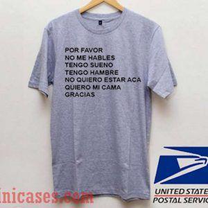 Por Favor No Me Hables T shirt
