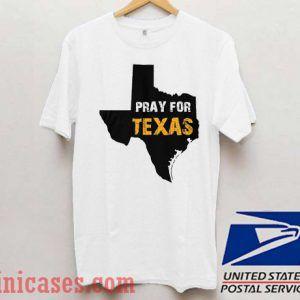 Pray For Texas 2 T shirt
