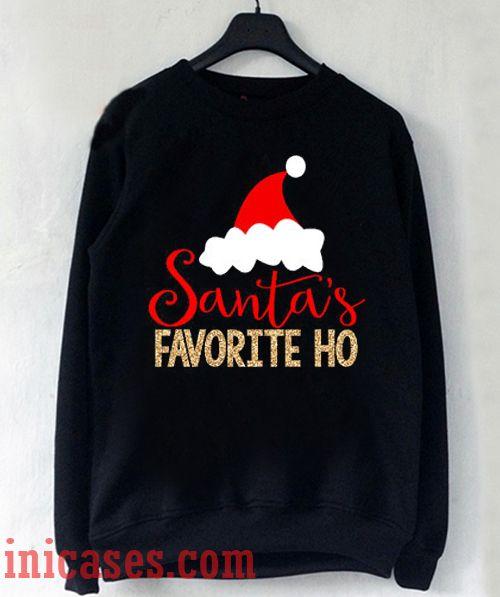 Santa's Favorite Ho Christmas Sweatshirt Men And Women
