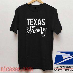 Texas Strong 2 T shirt