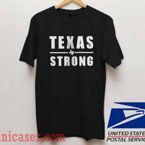 Texas Strong 3 T shirt