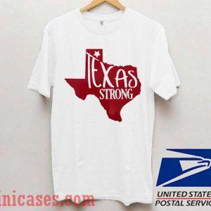 Texas Strong 4 T shirt
